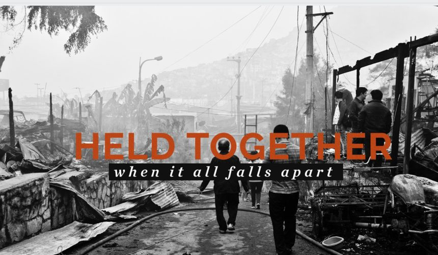 Held Together When It All Falls Apart